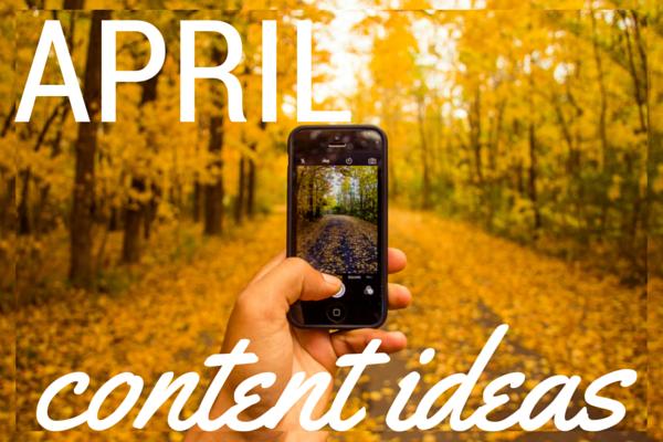 Social Media Content Plan Ideas: April