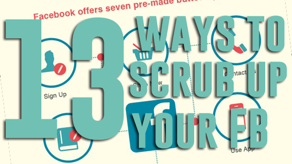 [INFOGRAPHIC] 13 Ways to Scrub up Your Facebook Page