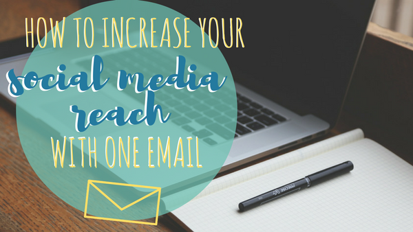 How To Increase Your Social Media Campaign Reach with One Email