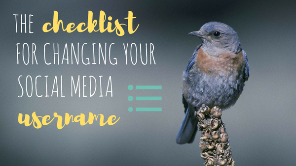 The Checklist for Changing Your Social Media Usernames