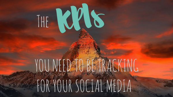 The Killer KPIs You Need to Be Tracking on Your Social Media
