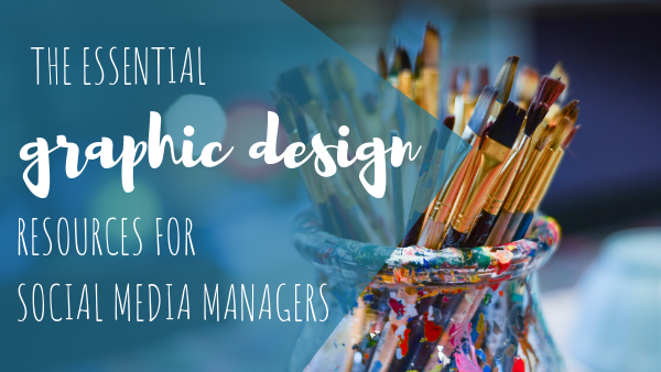The Essential Free Graphic Design Resources for Social Media Managers