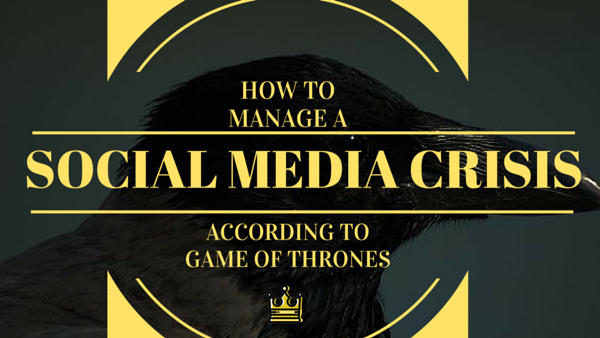 How To Handle a Social Media Crisis According To Game Of Thrones