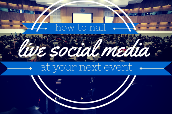 How to Nail Live Social Media at Your Next Event event twitter moderation