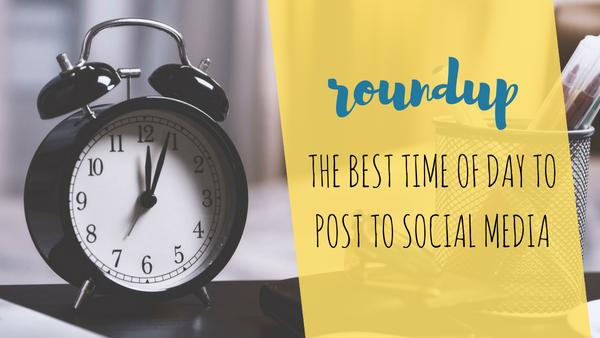 ROUNDUP: The Best Time of Day to Post to Social Media