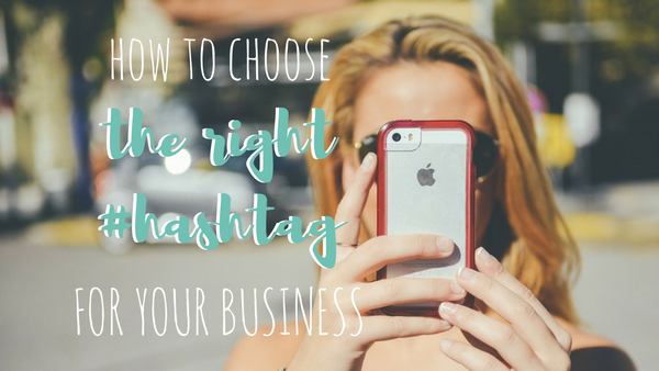 How to Design the Right Hashtag for Your Business
