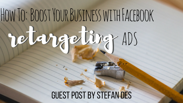 How To: Boost Your Business with Facebook Retargeting Ads