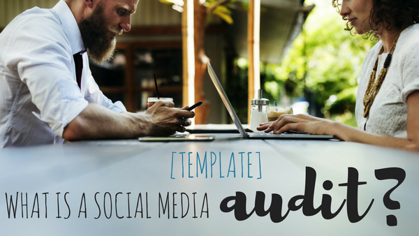 [TEMPLATE] What Is a Social Media Audit?
