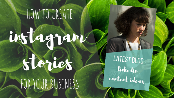 How To Create Instagram Stories For Your Business