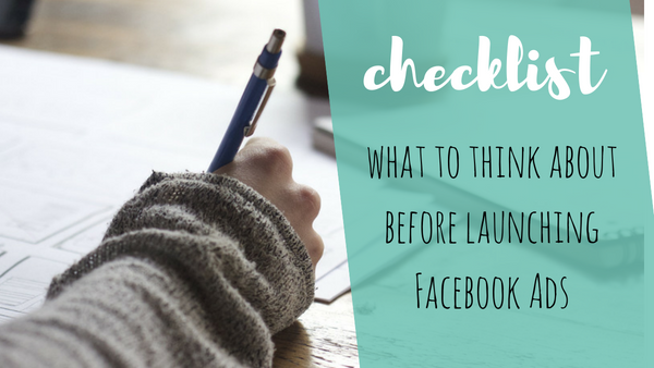 [CHECKLIST] What to Think About Before Launching Facebook Ads