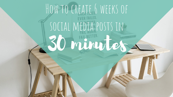 How To Create 6 Weeks of Social Media Posts in 30 Minutes