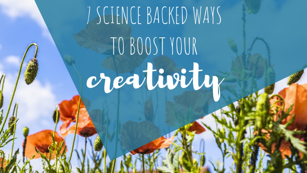 7 Science-Backed Ways to Boost Your Creativity