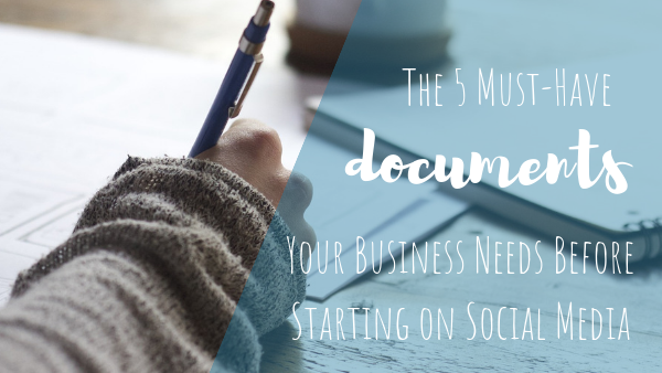 The 5 Must-Have Documents Your Business Needs Before Starting on Social Media